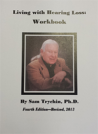 Living with Hearing Loss: Workbook -- Samuel Trychin, PH.D.
